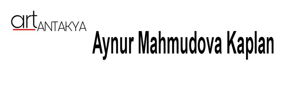 Aynur Mahmudova Kaplan-
